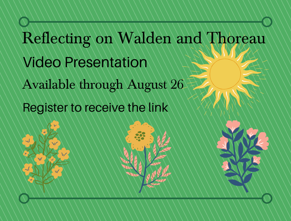 Flyer for Reflecting on Walden and Thoreau Video Presentation