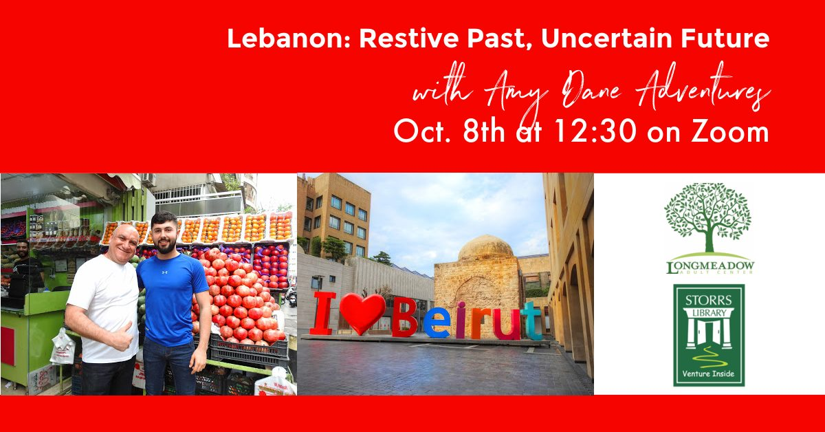Flyer for Lebanon: Restive Past, Uncertain Future Travel with Amy Dane