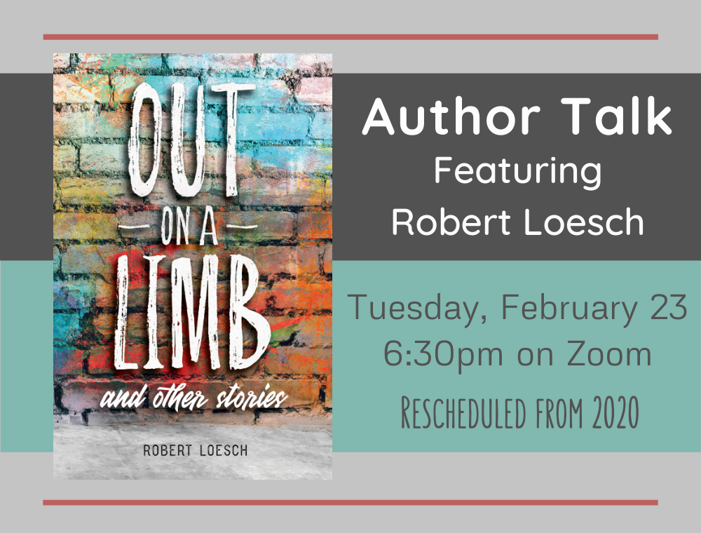 Flyer for Author Talk with Robert Loesch: Out On a Limb
