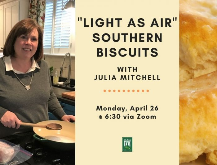 Light As Air Southern Biscuits With Julia Mitchell. Monday, April 26 At 6:30 Via Zoom.