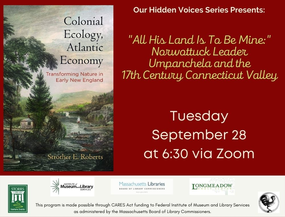 """Flyer for """"All His Land Is To Be Mine"""": Norwottuck Leader Umpanchela and the 17th Century Connecticut Valley"""