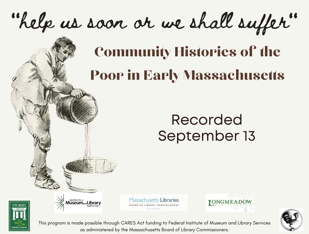 """Flyer for """"help us soon or we shall suffer"""": Community Histories of the Poor in Early Massachusetts"""